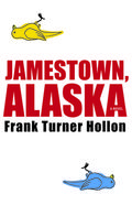 Hollon - Jamestown, Alaska