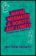 Fogarty - Maybe Mermaids and Robots are Lonely Too